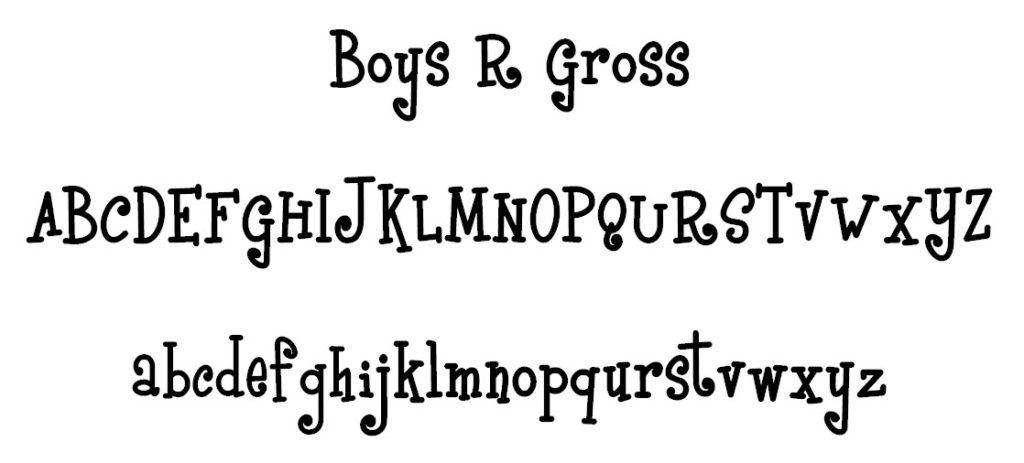 Boyz R Gross Font